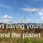 DO something to start saving yourself and the planet. If you don't, who will?