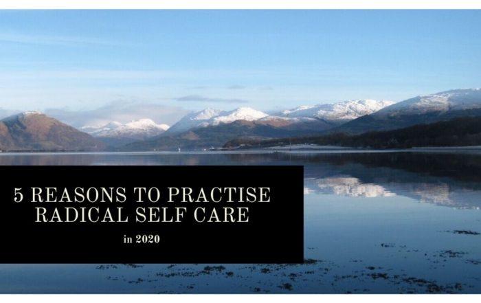 5 reasons to practise radical self care