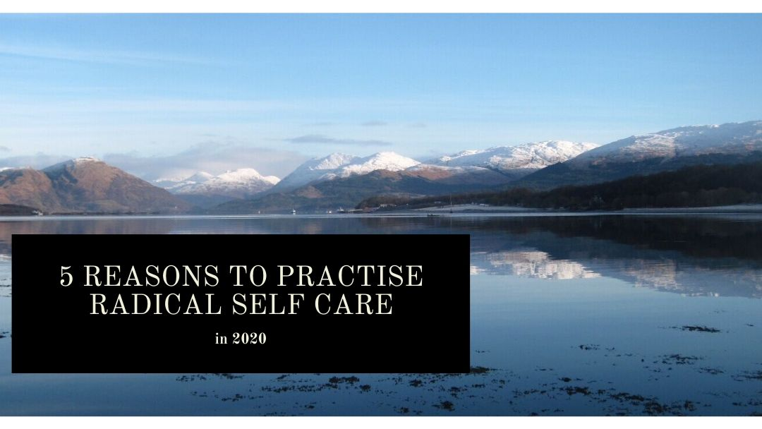 5 reasons to practise radical self care